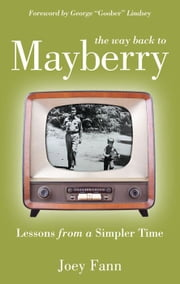 "The Way Back to Mayberry ebook by Joey Fann,George  ""Goober"" Lindsey"