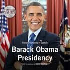 Barack Obama Presidency audiobook by the Speech Resource Company, the Speech Resource Company, the Speech Resource Company