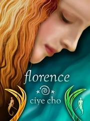 Florence (Florence Waverley, Book 1) ebook by Ciye Cho