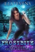 Frostbite ebook by E.J. Stevens
