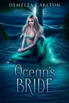 Ocean's Bride ebook by Demelza Carlton