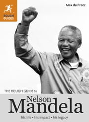 The Rough Guide to Nelson Mandela ebook by Max du Preez