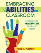 Embracing Disabilities in the Classroom ebook by Toby J. Karten
