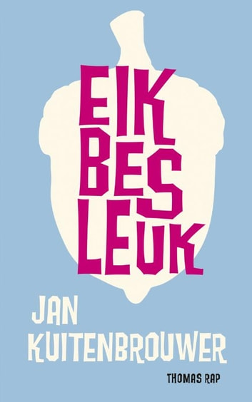 Eik bes leuk ebook by Jan Kuitenbrouwer