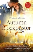 Autumn Blockbuster 2020/Sleeping with the Soldier/French Fling to Forever/The SEAL's Baby/The Courage To Say Yes ebook by Barbara Wallace, Laura Marie Altom, Charlotte Phillips,...