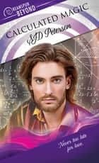 Calculated Magic ebook by SJD Peterson