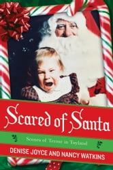 Scared of Santa - Scenes of Terror in Toyland ebook by Denise Joyce,Nancy Watkins