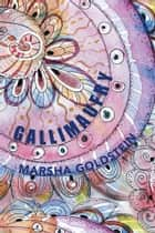 GALLIMAUFRY - A COLLECTION OF SHORT STORIES, POEMS, LYRICS, MEMOIRS AND RANTS ebook by Marsha Goldstein