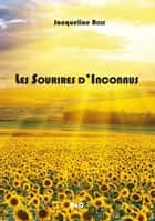 Les sourires d'inconnus eBook by Jacqueline Rozé