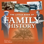 Little Book of Family History ebook by Chris Mason
