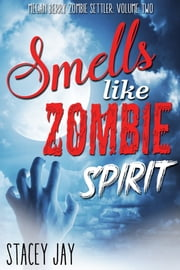 Smells Like Zombie Spirit ebook by Stacey Jay