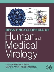 Desk Encyclopedia of Human and Medical Virology ebook by Mahy, Brian W.J.