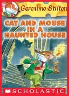Geronimo Stilton #3: Cat and Mouse in a Haunted House ebook by Geronimo Stilton