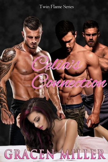 Celia's Connection - Twin Flame, #1 ebook by Gracen Miller