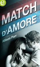 Match d'amore (eLit) ebook by Allison Parr