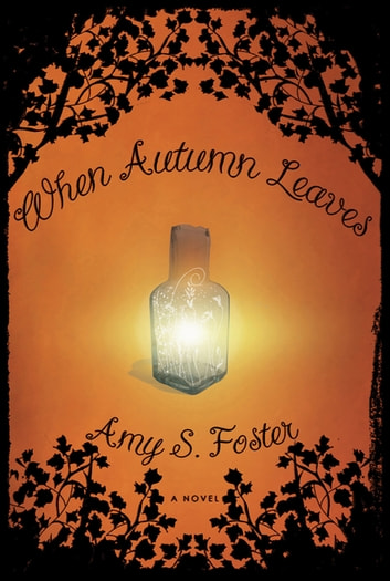 When autumn leaves a novel ebook by amy s foster 9781590203729 when autumn leaves a novel ebook by amy s foster fandeluxe Gallery