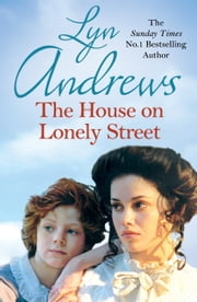 The House on Lonely Street ebook by Lyn Andrews
