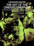 The Art of the Cinematographer ebook by Leonard Maltin