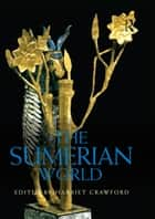 The Sumerian World ebook by Harriet Crawford