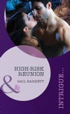 High-Risk Reunion (Mills & Boon Intrigue) (Stealth Knights, Book 1) ebook by Gail Barrett