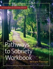 The Pathways to Sobriety Workbook ebook by William Fleeman