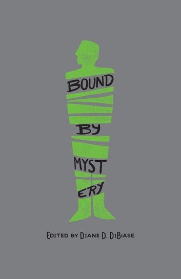 Bound by Mystery - Celebrating 20 Years of Poisoned Pen Press ebook by Kerry Greenwood,Laurie R King,James Sallis,Steven Axelrod,Zoe Burke,Donis Casey,Mark de Castrique,Vicki Delany,M Dobson,J M Donellan,Warren C Easley,Jane Finnis,Kelly Garrett,Charlotte Hinger,Janet Hubbard,J C Lane,Ann Littlewood,Tim Maleeny,David Moss,Vasudev Murthy,Dennis Palumbo,Ann Parker,Frederick Ramsay,Priscilla Royal,Jeffrey Siger,Triss Stein,David P Wagner,Carolyn Wall,Tina Whittle,Catherine Winn,Reavis Z Wortham,Melissa Tantaquidgeon Zobel,Eric Mayer,Mary Reed