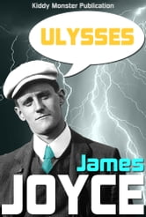 Ulysses By James Joyce - With 20+ Illustrations, Free Audio Book Link, Ulysses Introduction, Ulysses Summary, Characters and Location Introduction, Biography and Top Quotes ebook by James Joyce
