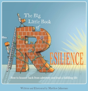 The Big Little Book of Resilience ebook by Matthew Johnstone