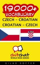 19000+ Vocabulary Czech - Croatian ebook by Gilad Soffer