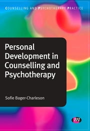 Personal Development in Counselling and Psychotherapy ebook by Sofie Bager-Charleson
