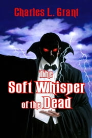 The Soft Whisper of the Dead ebook by Charles L. Grant