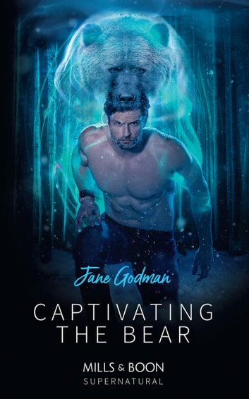 Captivating The Bear (Mills & Boon Supernatural) ebook by Jane Godman
