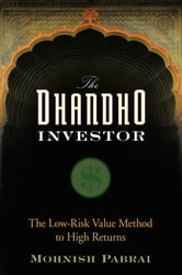The Dhandho Investor - The Low-Risk Value Method to High Returns ebook by Mohnish Pabrai