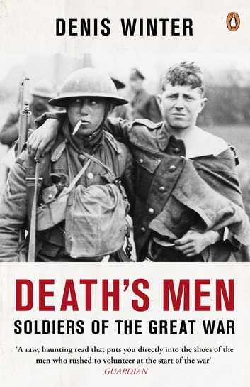 Death's Men - Soldiers Of The Great War ebook by Denis Winter