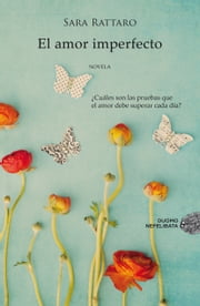 El amor imperfecto ebook by Sara Rattaro