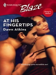 At His Fingertips ebook by Dawn Atkins