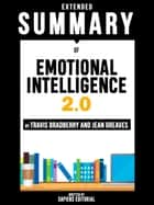 Extended Summary Of Emotional Intelligence 2.0 - Travis Bradberry and Jean Greaves ebook by Sapiens Editorial