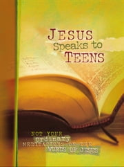 Jesus Speaks to Teens ebook by Baker Publishing Group