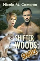 Shifter Woods: Snarl ebook by Nicola M. Cameron