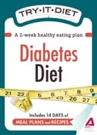 Try-It Diet: Diabetes Diet ebook by Media Adams