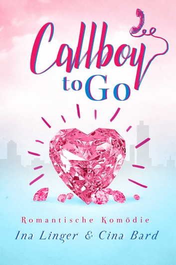 Callboy To Go ebook by Ina Linger,Cina Bard