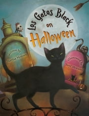 Los Gatos Black on Halloween ebook by Marisa Montes,Yuyi Morales
