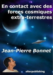 En contact avec des forces cosmiques extra-terrestres ebook by Kobo.Web.Store.Products.Fields.ContributorFieldViewModel