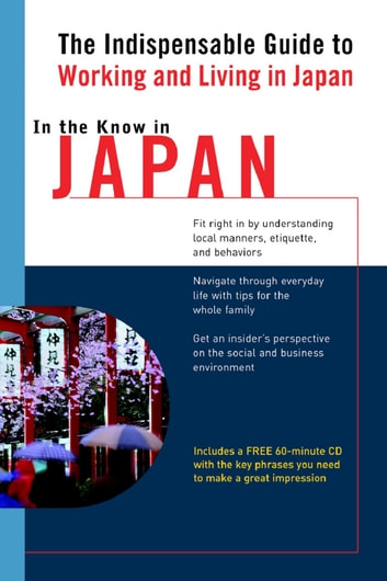 In the Know in Japan - The Indispensable Guide to Working and Living in Japan eBook by Jennifer Phillips
