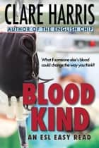 Blood Kind: An ESL Easy Read ebook by Clare Harris