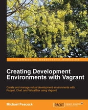 Creating Development Environments with Vagrant ebook by Michael Peacock