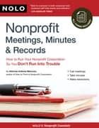 Nonprofit Meetings, Minutes & Records: How to Run Your Nonprofit Corporation So You Don't Run Into Trouble ebook by Anthony Mancuso