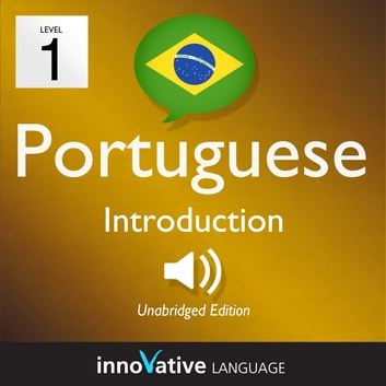 Learn Portuguese - Level 1: Introduction to Portuguese - Volume 1: Lessons 1-25 audiobook by Innovative Language Learning,LLC
