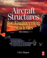 Aircraft Structures for Engineering Students ebook by T.H.G. Megson