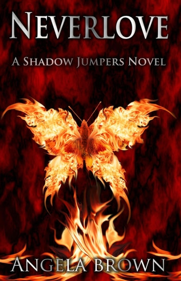 Neverlove - Shadow Jumpers, #1 ebook by Angela Brown